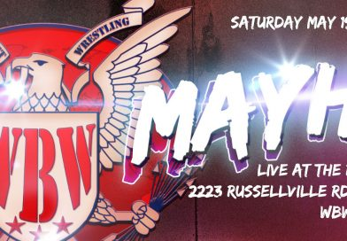 WBW: Mayhem Winchester, Ohio May 19th